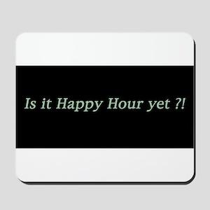 Is it Happy Hour yet? Mousepad