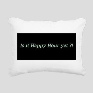 Is it Happy Hour yet? Rectangular Canvas Pillow