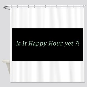Is it Happy Hour yet? Shower Curtain