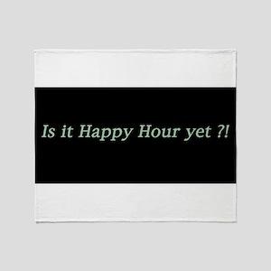 Is it Happy Hour yet? Throw Blanket