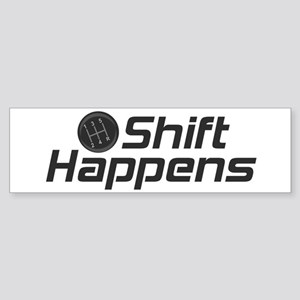 Shift Happens Sticker (Bumper)
