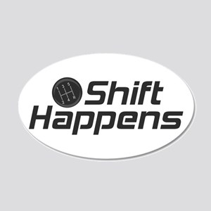 Shift Happens 20x12 Oval Wall Decal