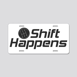 Shift Happens Aluminum License Plate