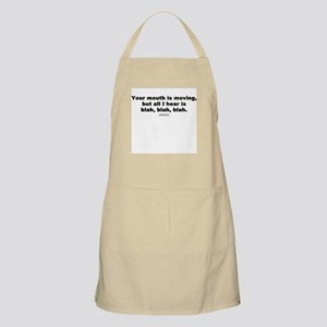 Your mouth is moving -  BBQ Apron