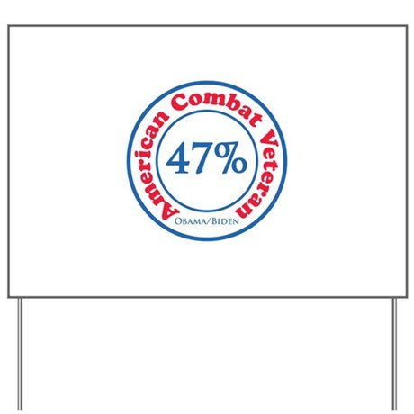 47% Combat Veteran Yard Sign