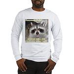 Raccoons Rule! Long Sleeve T-Shirt