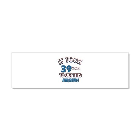 Awesome 39 year old birthday design Car Magnet 10
