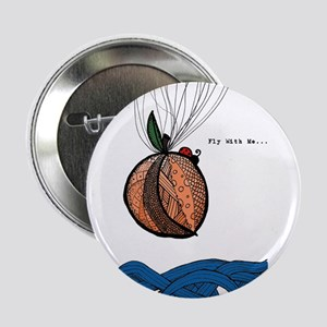 "Fly With Me 2.25"" Button"