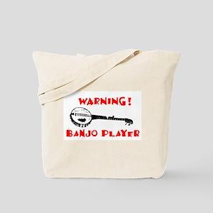 """""""Warning! Banjo Player"""" Tote Bag"""