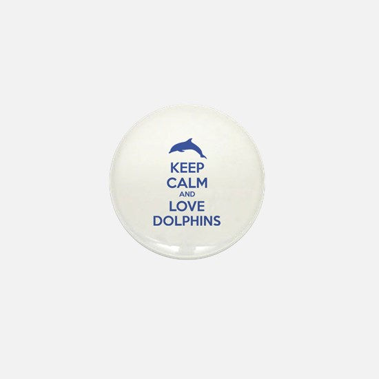 Keep calm and love dolphins Mini Button