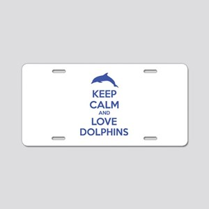 Keep calm and love dolphins Aluminum License Plate