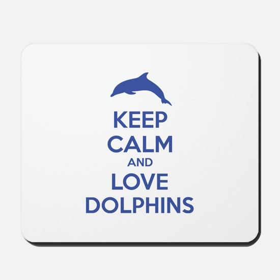 Keep calm and love dolphins Mousepad