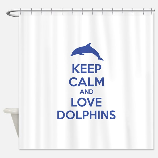 Keep calm and love dolphins Shower Curtain