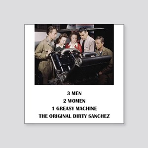 "THE ORIGINAL DIRTY SANCHEZ Square Sticker 3"" x 3"""