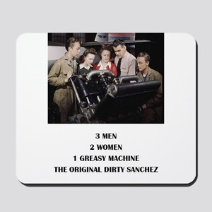 THE ORIGINAL DIRTY SANCHEZ Mousepad