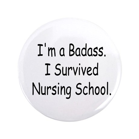 "Badass Nursing Students 3.5"" Button"
