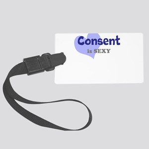 Consent is sexy Large Luggage Tag