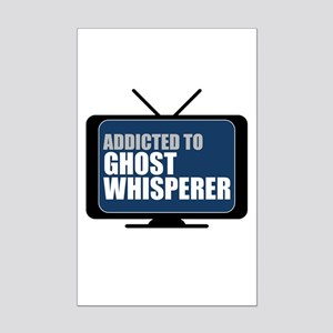 Addicted to Ghost Whisperer Mini Poster Print