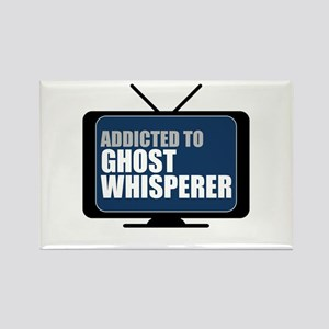 Addicted to Ghost Whisperer Rectangle Magnet