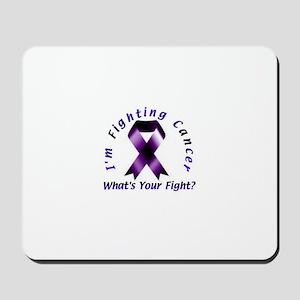 I'm Fighting Cancer Mousepad