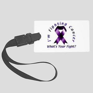 I'm Fighting Cancer Large Luggage Tag