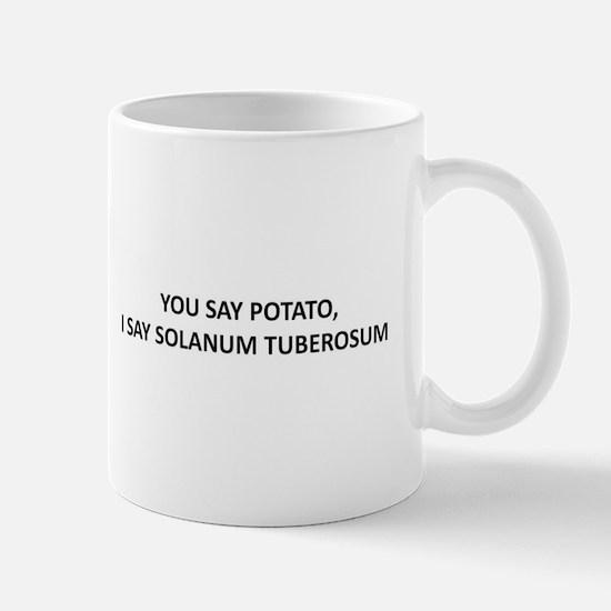 YOU SAY POTATO, I SAY SOLANUM TUBEROSUM Mug