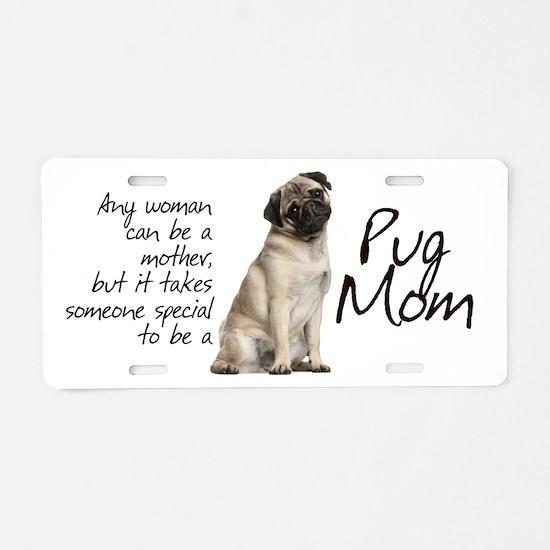 Pug Mom Aluminum License Plate