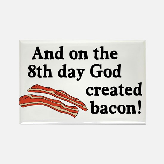 8th Day God Made Bacon Rectangle Magnet