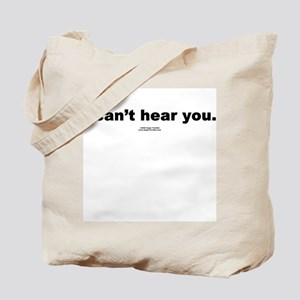 I can't hear you -  Tote Bag