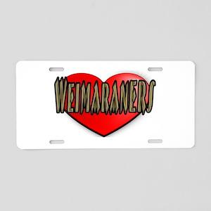LOVE WEIMARANERS Aluminum License Plate