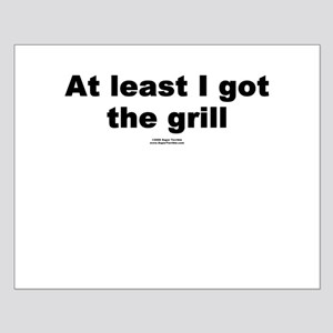 At least I got the grill -  Small Poster