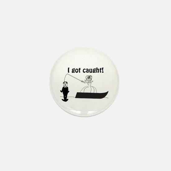 I Got Caught Groom Fishing Mini Button