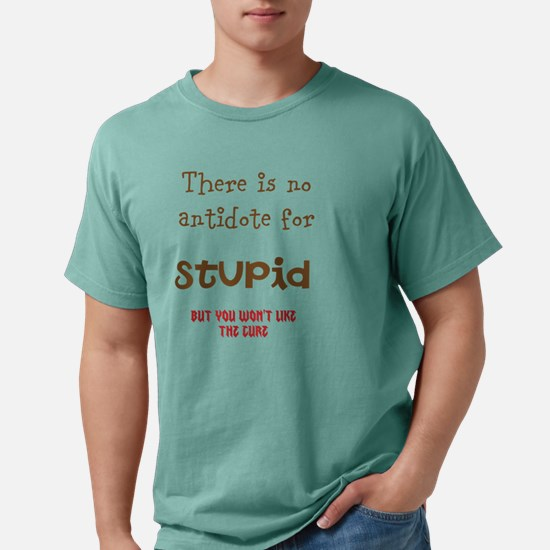 cure for stupid Mens Comfort Colors Shirt
