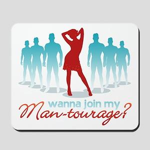 """Man-Tourage"" Mousepad"