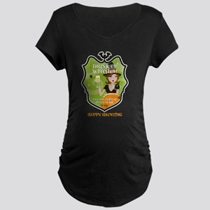 Drink Up Witches Maternity Dark T-Shirt