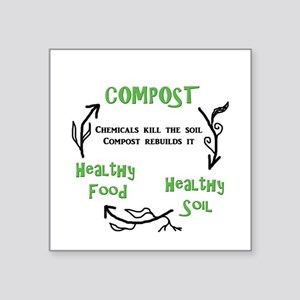 "Compost rebuilds the soil Square Sticker 3"" x 3"""
