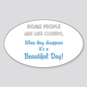 Some People Are Like Clouds Sticker