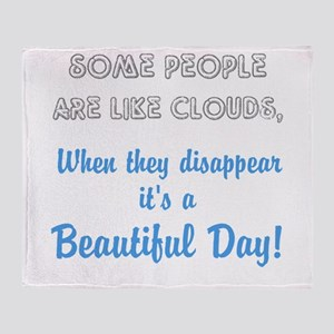 Some People Are Like Clouds Throw Blanket