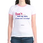 DontHoldMyEars Jr. Ringer T-Shirt
