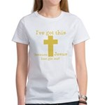 Yellow Ive got this Women's T-Shirt