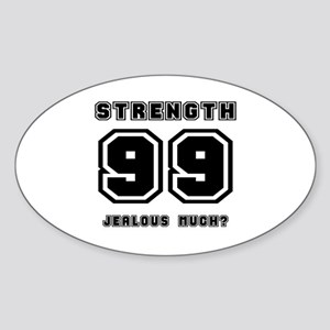 Level 99 Strength, Jealous? Oval Sticker