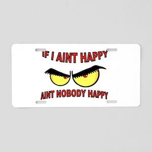 AINT HAPPY Aluminum License Plate