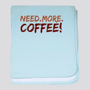 Need.More.Coffee! baby blanket