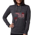 I Promise to love my Sailor Womens Hooded Shirt