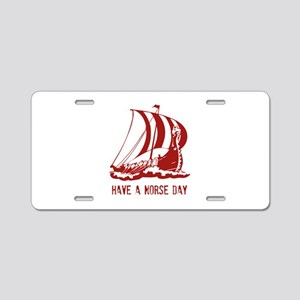 Have a norse day Aluminum License Plate