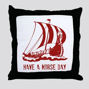 Have a norse day Throw Pillow