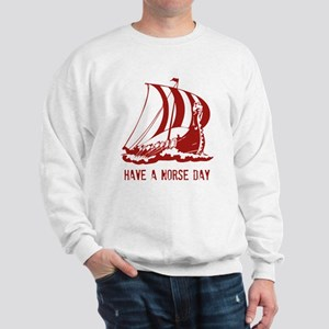 Have a norse day Sweatshirt