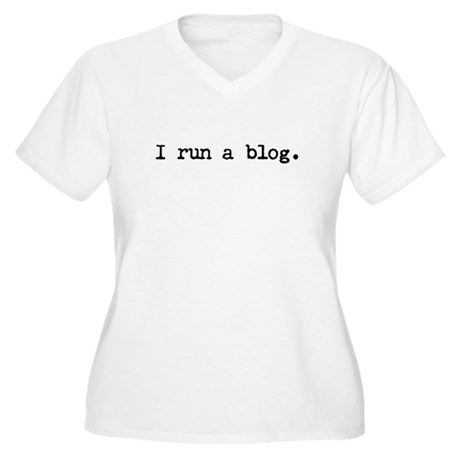I run a blog Women's Plus Size V-Neck T-Shirt