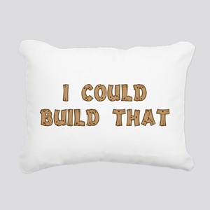 I Could Build That Rectangular Canvas Pillow