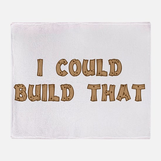 I Could Build That Throw Blanket